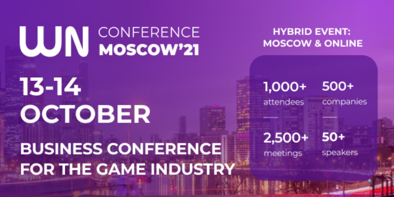 WN Moscow'21 - бизнес-конференция для игровой индустрии